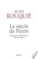 Le siècle de Perón . Essai sur les démocraties hégémoniques