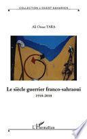 Le siècle guerrier franco-sahraoui