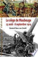 Le siège de Maubeuge (25 août – 8 septembre 1914)
