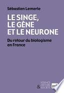 Le singe, le gène et le neurone