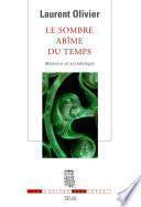 Le Sombre Abîme du temps. Mémoire et archéologie