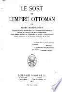 Le sort de l'empire ottoman. - Paris, Payot 1917