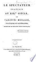 Le spectateur français au XIXe siècle, ou variétés morales, politiques et littéraires