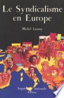 Le Syndicalisme en Europe