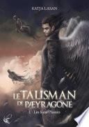 Le talisman de Paeyragone - Tome 1 : Les Sans-Plumes