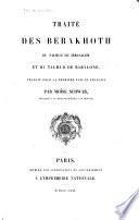 Le Talmud de Jérusalem: Traité des Barakhoth du Talmud de Jérusalem et du Talmud de Babylone