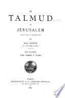 Le Talmud de Jérusalem: Traités Schabbath et 'Eroubin