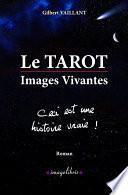 Le TAROT - Images Vivantes - Ceci est une histoire vraie !