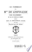 Le tombeau de Mlle. de Lespinausse. Publie par le bibliophile Jacob avec une eau forte par Ad. Lalauze