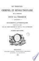 Le tribunal criminel et révolutionnaire de la Dordogne sous la Terreur. Documents authentiques