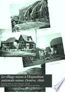 Le village suisse à l'Exposition nationale suisse, Genève, 1896