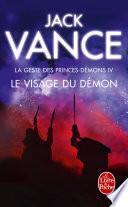 Le Visage du démon (La Geste des princes-démons, tome 4)