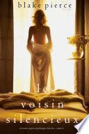 Le Voisin Silencieux (Un mystère suspense psychologique Chloé Fine – Volume 4)