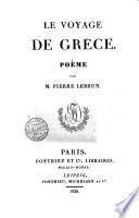 Le Voyage de Grèce. Poème par M. Pierre Lebrun