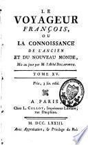 Le voyageur françois ou la connoissance de l'Ancien et du Nouveau Monde