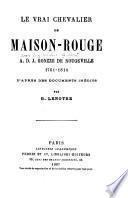 Le vrai Chevalier de Maison-rouge, A. D. J. Gonzze de Rougeville, 1761-1814