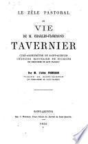 Le zèle pastoral ou Vie de M. Charles-Florimond Tavernier,...
