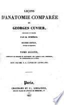 Lecons d'anatomie comparée de Georges Cuvier: Les organes du mouvement des animaux sans vertébrés, et l'ostéologie de la tête. 1837