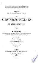 Leçons sur l'action physiologique des substances toxiques et médicamenteuses