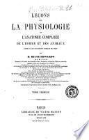 Leçons sur la physiologie et l'anatomie comparée de l'homme et des animaux faites a la Faculté des Sciences de Paris par H. Milne Edwards