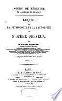 Leçons sur la physiologie et la pathologie du système nerveux