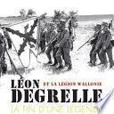 Léon Degrelle et la Légion Wallonie : La fin d'une légende