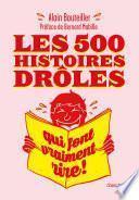 Les 500 histoires drôles qui font vraiment rire