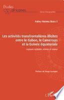 Les activités transfrontalières illicites entre le Gabon, le Cameroun et la Guinée équatoriale