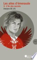 Les ailes d'Émeraude - tome 3 L'île des secrets