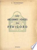 Les anciennes forges de la région du Périgord