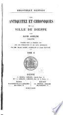 Les antiquitez et chroniques de la ville de Dieppe