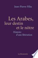Les Arabes, leur destin et le nôtre
