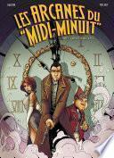 Les Arcanes du Midi-Minuit T01