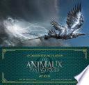 Les Architectes de l'illusion : Les Animaux fantastiques. Art book
