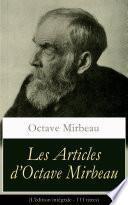 Les Articles d'Octave Mirbeau (L'édition intégrale - 111 titres)