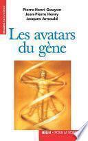 Les avatars du gène. La théorie néodarwinienne de l'évolution