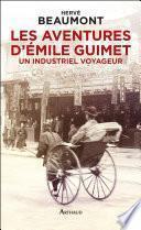 Les aventures d'Émile Guimet (1836-1918). Un industriel voyageur