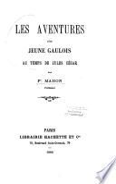 Les aventures d'un jeune Gaulois au temps de Jules César