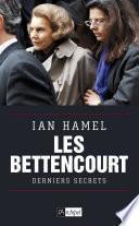 Les Bettencourt : derniers secrets