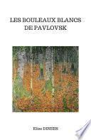 Les Bouleaux blancs de Pavlovsk