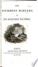 Les Bourbon martyrs, ou, Les augustes victimes
