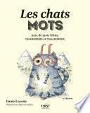 Les chats mots - Jeux de mots félins, charmeurs et chaleureux