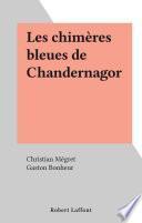 Les chimères bleues de Chandernagor