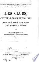 Les clubs contre-révolutionnaires, cercles, comités, sociétés, salons, réunions, cafés, restaurants et librairies