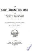 Les comédiens du roi de la Troupe Française pendant les deux derniers siècles