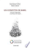 Les confettis de Babel - Diversité linguistique et politique des langues