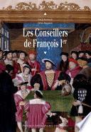 Les conseillers de François Ier