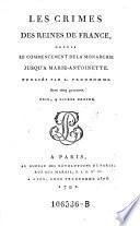 Les crimes des reines de France depuis le commencement de la monarchie jusqu'à Marie-Antoinette