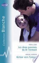 Les deux passions du Dr Tremont - Retour vers l'amour (Harlequin Blanche)