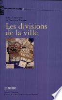 Les divisions de la ville.